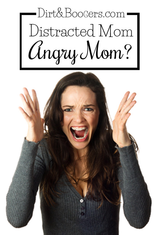 Does a distracted mom make an angry mom