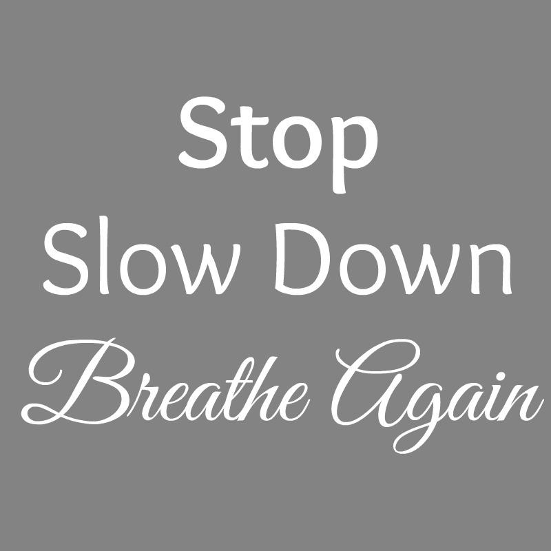 Slow Down Mama