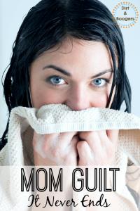 Mom Guilt It Never Ends