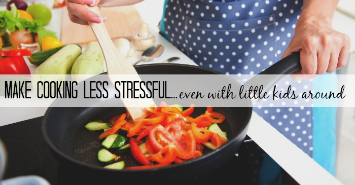 make cooking less stressful
