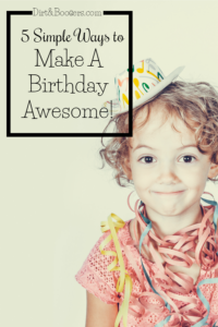 Simple ways to make a child's birthday amazing! So simple, easy, and FUN!