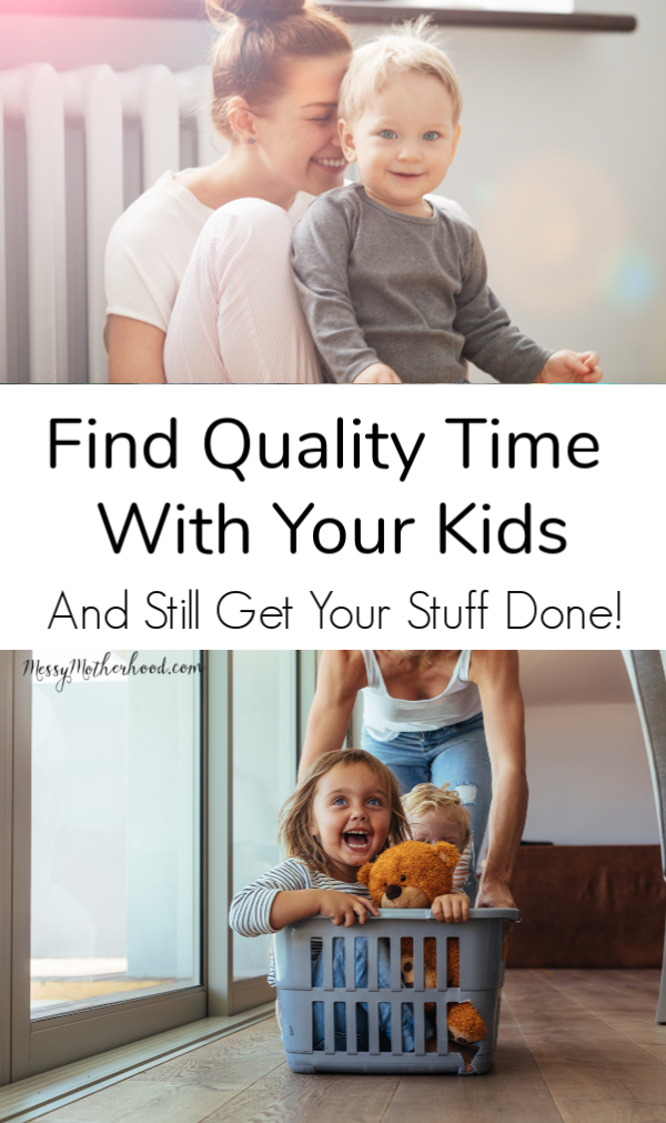 Find Quality Time With Your Kids   And Still Get Stuff Done!