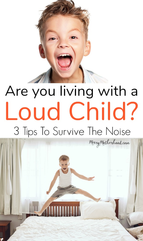 How to survive when your child is crazy loud