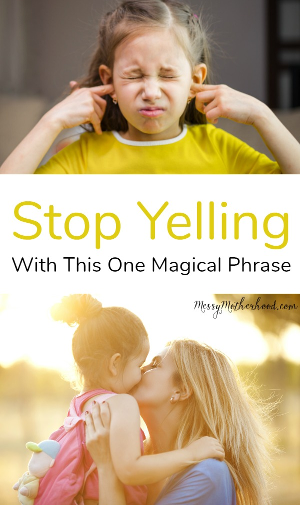 Stop Yelling At Your Kids With This One Magical Phrase