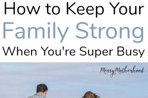Life Getting Busy?  Here's How to Keep Your Family Connected